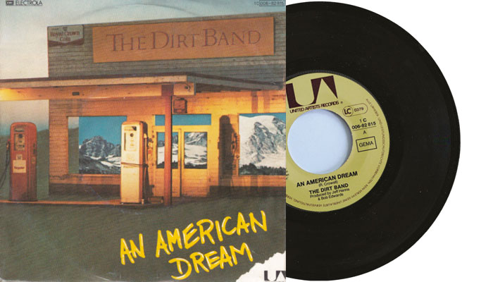 """The Dirt Band - An American Dream - 7"""" Single from 1979"""