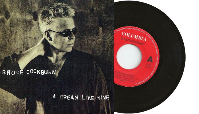 "Bruce Cockburn - A dream like mine 7"" single"