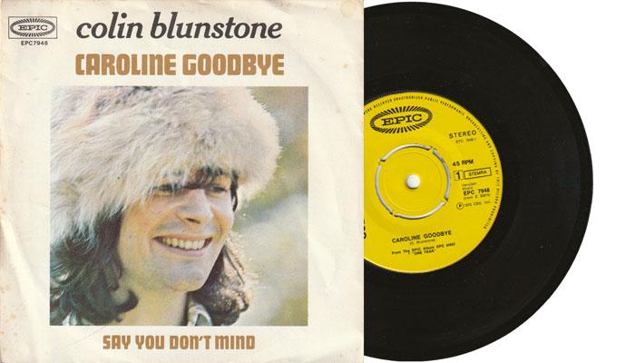 """Colin Blunstone - Caroline Goodbye - 7"""" single vinyl"""