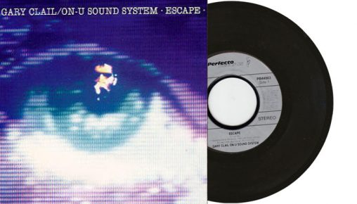 "Gary Clail & On-U Sound System - Escape - 7"" vinyl single"