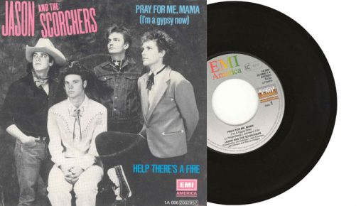 """Jason and the scorchers - Pray for me, mama (I'm a gypsy now) - 7"""" vinyl single 1984"""