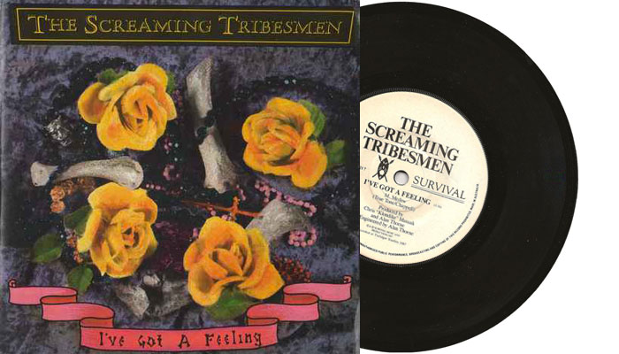"""The Screaming Tribesmen - I've Got A Feeling - 7"""" vinyl single"""