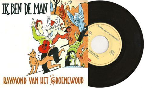 "Raymond van het Groenewoud - Ik bend e man - 1990 7"" vinyl single"
