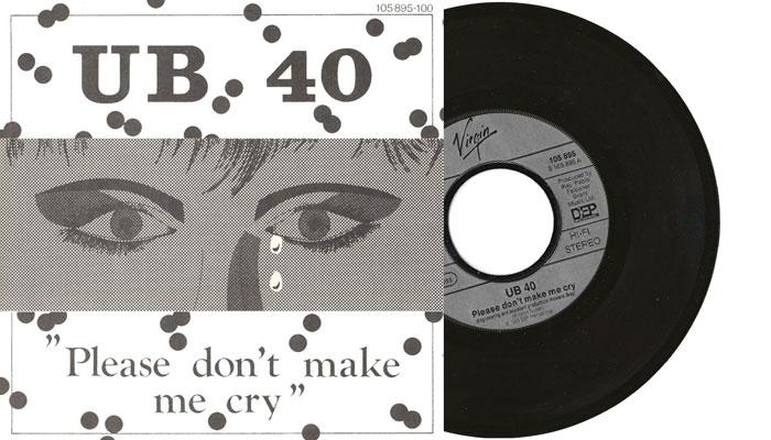"UB40 - Please don't make me cry - 7"" vinyl single"