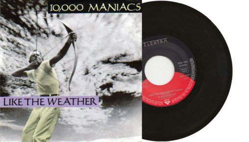"""10,000 Maniacs - Like The Weather - 7"""" vinyl single from 1988"""