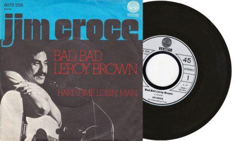 """Jim Croce - Bad, Bad Leroy Brown - 1973 7"""" vinyl single"""
