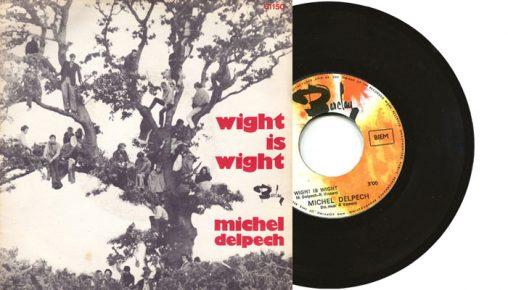 """Michel Delpech - Wight is Wight - 7"""" vinyl single from 1969"""